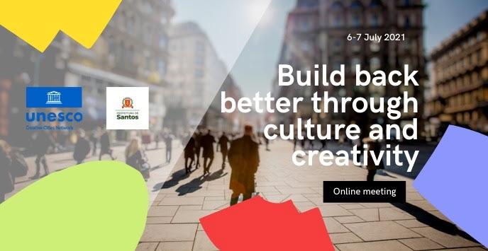 มืองสร้างสรรค์ขององค์การยูเนสโกและCOVID-19 กับการฟื้นฟูพัฒนาที่ดีกว่าโดยใช้วัฒนธรรมและความสร้างสรรค์